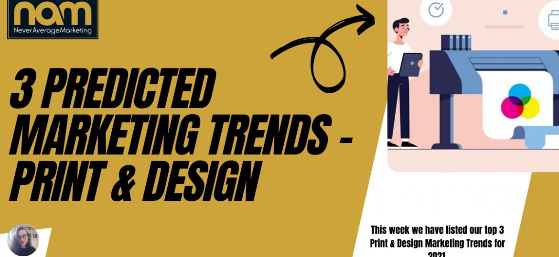 3 Predicted Marketing Trends - Print & Design