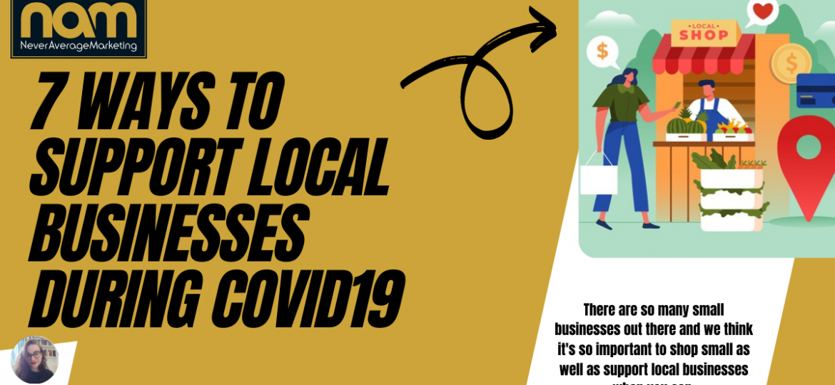 7 Ways to Support Local Businesses during Covid19