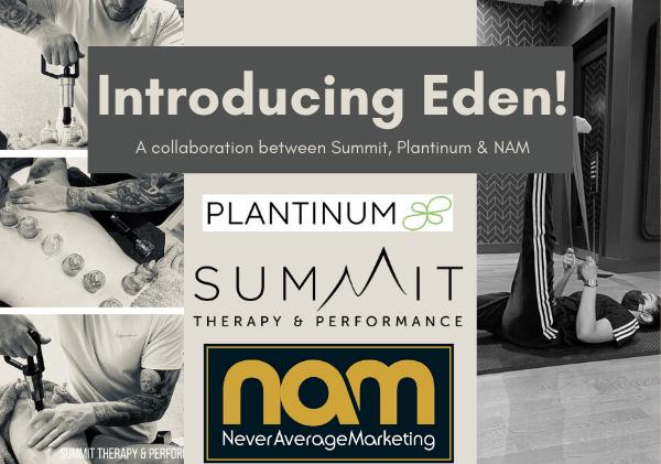 Introducing Eden! A collaboration between Summit, Plantinum & NAM (3)