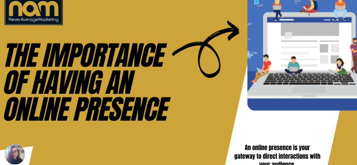 The Importance of having an Online Presence