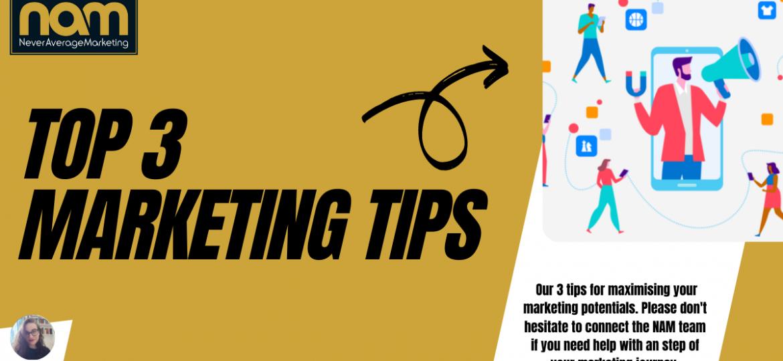 Top 3 Marketing Tips